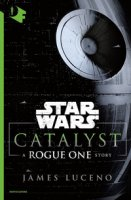 Catalyst. A Rogue One Story. Star Wars - Luceno James