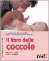 Il libro delle coccole - Barth Marcella,  Markus Ursula