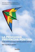 La pedagogia preventiva positiva - Marco Vignoletti, Luigi Domenighini
