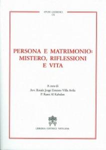 Copertina di 'Persona e matrimonio: mistero, riflessioni e vita'