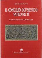 Il Concilio Ecumenico Vaticano II - Marchetto Agostino