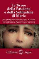 Le 36 ore della Passione e della solitudine di Maria