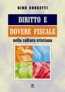 Copertina di 'Diritto e dovere fiscale nella cultura cristiana'