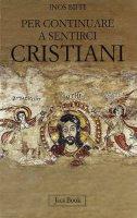 Per continuare a sentirci cristiani - Biffi Inos