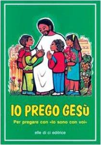 """Copertina di 'Io prego Gesù. Per pregare con """"Io sono con voi""""'"""