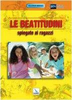Le beatitudini spiegate ai ragazzi - Bocci Valerio