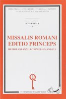 Missalis romani editio princeps. Mediolani anno 1474 prelis mandata (rist. anast.)