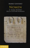 Nomen. Il nome proprio nella cultura romana - Lentano Mario