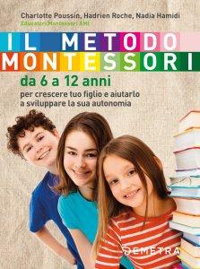 Copertina di 'Il metodo Montessori da 6 a 12 anni'
