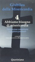 Giubileo della Misericordia. 4 - Chino Biscontin , Roberto Laurita