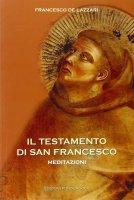 Il testamento di san Francesco. Meditazioni - De Lazzari Francesco