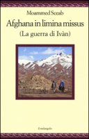 Afghana in limina missus (La guerra di Ivàn). Ediz. italiana e latina - Sceab Moammed