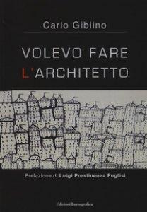 Copertina di 'Volevo fare l'architetto'