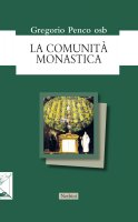 La comunità monastica - Gregorio Penco