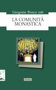 Copertina di 'La comunità monastica'