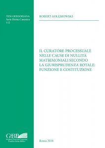 Copertina di 'Il curatore processuale nelle cause di nullità matrimoniali secondo la giurisprudenza rotale: funzione e costituzione'