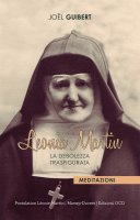 Leonia Martin. La debolezza trasfigurata - Joël Guibert