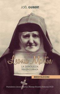 Copertina di 'Leonia Martin. La debolezza trasfigurata'