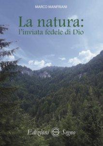 Copertina di 'La natura: l'inviata fedele di Dio'