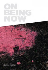 Copertina di 'On being now. Ediz. italiana e inglese'