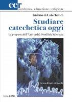 Studiare catechetica oggi - Istituto di Catechetica