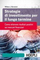 Strategie di investimento per il lungo termine - William J. Bernstein