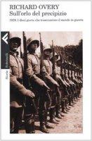 Sull'orlo del precipizio. 1939. Il mondo in guerra - Overy Richard J.