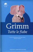 Tutte le fiabe - Grimm Jacob, Grimm Wilhelm