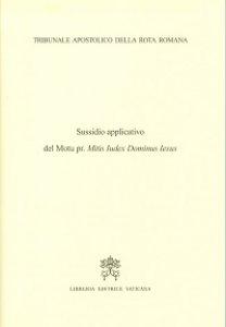 """Copertina di 'Sussidio applicativo del Motu proprio """"Mitis Iudex Dominus Iesus""""'"""