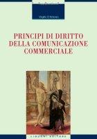 Principi di diritto della comunicazione commerciale - D'Antonio Virgilio