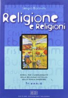 Religione e religioni. Moduli per l'insegnamento della religione cattolica nella scuola superiore. Per il Trienno - Bocchini Sergio