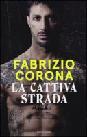 La cattiva strada - Corona Fabrizio
