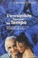 L' irresistibile fascino del tempo - Antonino Zichichi