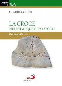 Copertina di 'La croce nei primi quattro secoli'