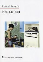 Mrs. Caliban - Ingalls Rachel