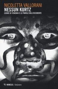 Copertina di 'Nessun Kurtz. «Cuore di tenebra» e le parole dell'Occidente'