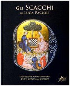 Copertina di 'Gli scacchi di Luca Pacioli. Evoluzione rinascimentale di un gioco matematico'