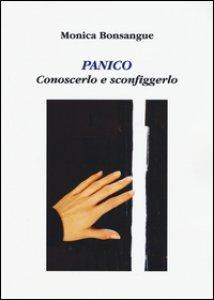 Copertina di 'Panico. Conoscerlo e sconfiggerlo'