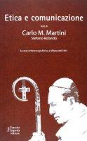 Etica e comunicazione - Carlo M. Martini, Stefano Rolando