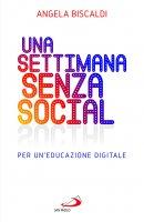 Una settimana senza Social - Angela Biscaldi