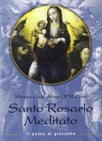 Il santo rosario meditato - Castiglione Mimmo