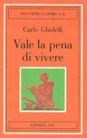 Vale la pena di vivere - Carlo Ghidelli