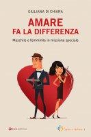 Amare fa la differenza - Giuliana Di Chiara