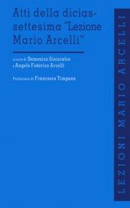 Copertina di 'Atti della diciassettesima «Lezione di Mario Arcelli»'