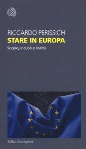 Copertina di 'Stare in Europa. Sogno, incubo e realtà'