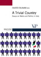Trivial country. Essays on media and politics in Italy (A)