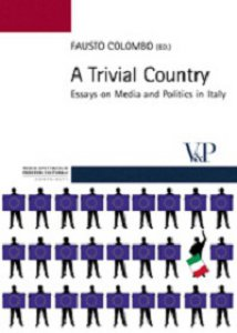 Copertina di 'Trivial country. Essays on media and politics in Italy (A)'