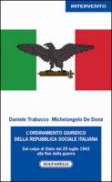 L' ordinamento giuridico della Repubblica sociale italiana. Dal colpo di Stato del 25 luglio alla fine della guerra - Trabucco Daniele, De Donà Michelangelo