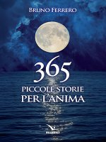 365 piccole storie per l'anima - Bruno Ferrero