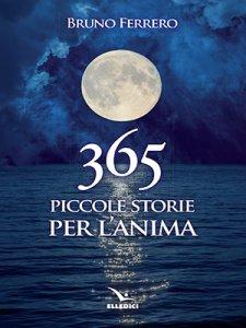 Copertina di '365 piccole storie per l'anima'